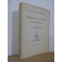 Manual De Canto Gregoriano. Benedicto Chardome. Méx. 1942