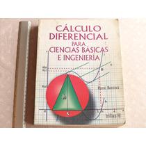 Cálculo Diferencial Para Ciencias Básicas E Ingeniería.