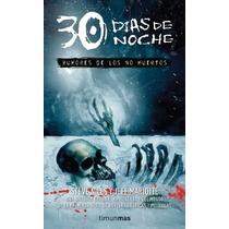 30 Dias De Noche Rumores De Los No Muertos - Steve Niles / T