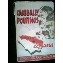 Canibales Politicos Hitler Stalin España Libro Antiguo