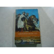 Abderramán Iii: El Gran Califa Al-andalus Magdalena Lasala