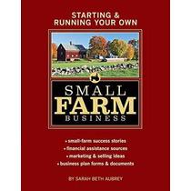 Iniciando Y Ejecución De Su Propia Pequeña Empresa Agrícola: