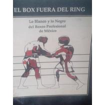 El Box Fuera Del Ring Lo Blanco Y Lo Profesional En México