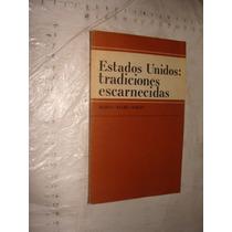 Libro Estados Unidos Tradiciones Escarnecidas, Boris Marushk
