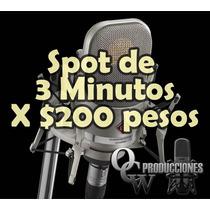 Spots Para Radio Y Perifoneo 3 Minutos Por 200 Pesos
