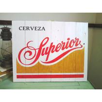 Cuadro Letrero Anuncio Vintage Cerveza Superior Madera Bar