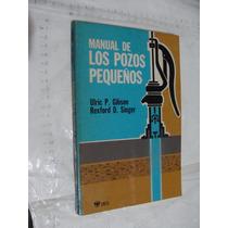 Libro Manuales De Los Pozos Pequeños , Ulric P. Gibson , Año