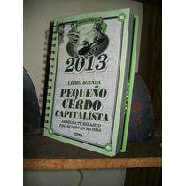 Libro Agenda Pequeño Cerdo Capitalista Del Año 2013