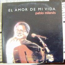 Cd Sencillo, Pablo Milanés, El Amor De Mi Vida, Daa