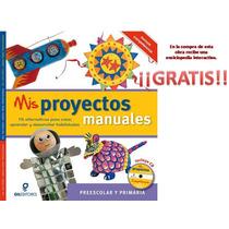 Mis Proyectos Manuales Manualidades Preescolar Y Primaria