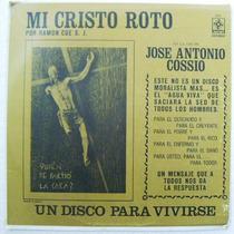 Mi Cristo Roto Por Ramón Cue S.j. 1 Disco Lp Vinil