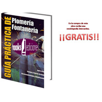 Guía Práctica De Plomería Fontanería 1 Vol