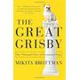 El Gran Grisby: Dos Mil Años De Perros Excepcionales
