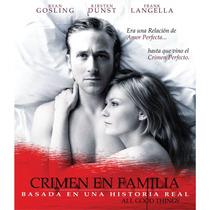 Dvd Crimen En Familia ( All Good Things ) - Andrew Jarecki