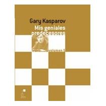 Mis Geniales Predecesores Kasparov Volumen V Pasta Blanda