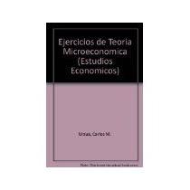 Libro Ejercicios De Teoria Microeconomica *cj