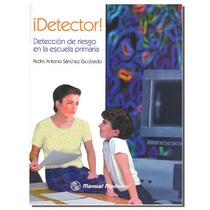 ¡detector! Detección Riesgo Escuela Primaria.manual Moderno