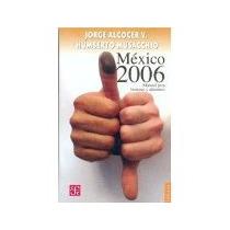 Libro Mexico 2006 Manual Para Lectores Y Electores *cj