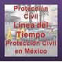 Línea Del Tiempo.protección Civil En México. Act Digital