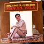Bolero, Manuel Vela, Boleros Rancheros, Lp 12´,