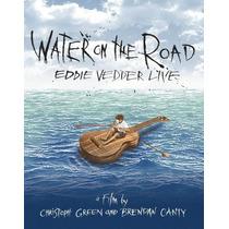 Eddie Vedder Live Water On The Road Dvd Nuevo Nacional
