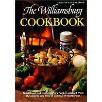 Los Williamsburg Libro De Cocina: Recetas Tradicionales Y Co