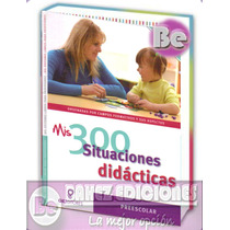 300 Situaciones Didácticas Para Preescolar Gil Editores