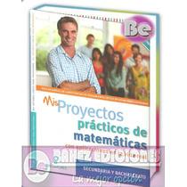 Mis Proyectos Practicos De Matematicas (secundaria Y Bachill