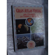 Libro Gran Atlas Visual Del Cosmos , La Tierra Y Mexico , Añ