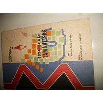 Monografía Del Estado De Tamaulipas 1967 Retro Vintage Op4