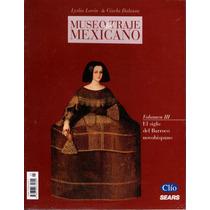 Museo Del Traje Mexicano. Vol. Iii El Siglo Del Barroco Novo