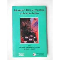 Educacion Etica Y Economia En America Latina Envio Gratis