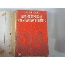 Guía Para Realizar Investigaciones Sociales Raul Rojas Soria