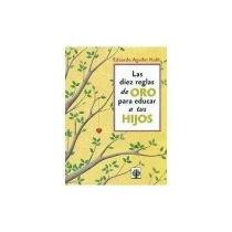 Libro Las Diez Reglas De Oro Para Educar A Tus Hijos *cj