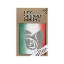 Libro Ley Del Seguro Social Y Sus Reglamentos Actualizad *cj
