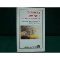 Gabriela Mistral, Escritos Políticos.
