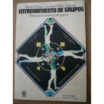 Entrenamiento De Grupos. Prácticas De Dinámica De Grupos