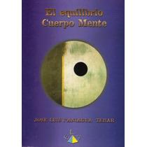 El Equilibro Cuerpo Y Mente / Materia Y Energía