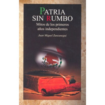 Patria Sin Rumbo - Juan Miguel Zunzunegui - Adulam