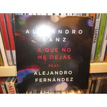 Alejandro Sanz Feat. Alejandro Fernandez A Que No M Dejas