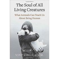 El Alma De Todos Los Seres Vivos: ¿qué Animales Pueden Enseñ