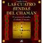 Libro Las Cuatro Sendas Del Chaman *cj