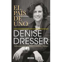 El Pais De Uno - Denise Dresser + Regalo