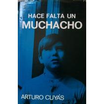 Hace Falta Un Muchacho-arturo Cuyas-envío Gratis!