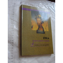 Libro Etica Adolfo Sanchez Vazquez , Año 1992 , 245 Paginas