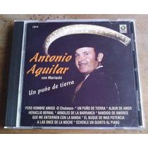 Antonio Aguilar Con Mariachi Un Puño De Tierra Cd 1a Ed 1998