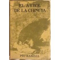 El Árbol De La Ciencia. Pío Baroja