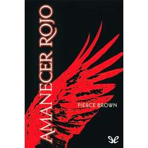 Amanecer Rojo Pierce Brown Libro Digital