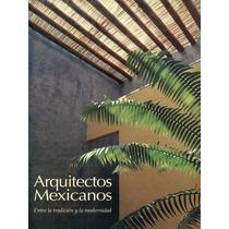 Arquitectos Mexicanos. Entre La Tradición Y La Modernidad.