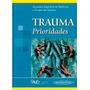 Trauma:prioridades Sociedad Argentina De Medicina Y Cirugía